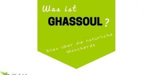 Ghassoul – Wascherde für natürliche Reinigung