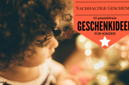 Nachhaltige Geschenke für Kinder