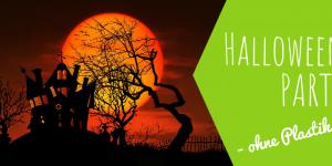 Halloween Party ohne Plastik feiern